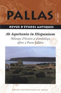 Christian Rico - Pallas N° 82/2010 : De aquitania in hispaniam.