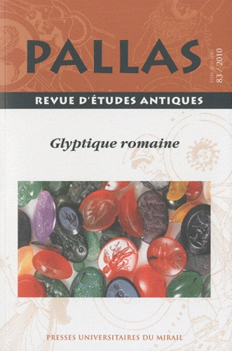 Christian Rico - Pallas N° 83/2010 : Glyptique romaine, le public et son miroir, Varia.