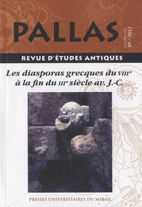 Christian Rico - Pallas N° 89/2012 : Les diasporas grecques du VIIIe à la fin du IIIe siècle av J-C.