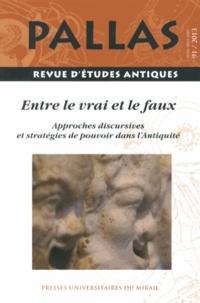 Corinne Bonnet et Adeline Grand-Clément - Pallas N° 91/2013 : Entre le vrai et le faux - Approches discursives et stratégies de pouvoir dans l'Antiquité.