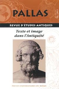 Jean-Marc Luce - Pallas N° 93/2013 : Texte et image dans l'Antiquité.