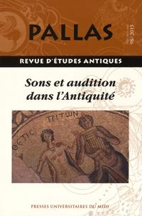 Jean-Christophe Courtil et Régis Courtray - Pallas N° 98/2015 : Sons et audition dans l'Antiquité.