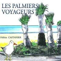 Hélène Castanier - Palmetto - Les palmiers voyageurs.
