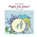 Marzia Gianotti - Papa j'ai peur !.