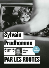 Sylvain Prudhomme - Par les routes. 1 CD audio MP3