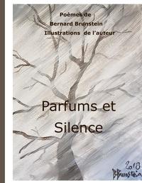 Bernard Brunstein - Parfums et Silence.