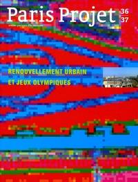 Florence Hanappe et Pierre Micheloni - Paris Projet N° 36/37, Septembre  : Renouvellement urbain et Jeux Olympiques.