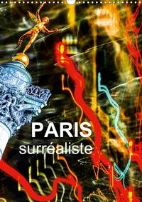 Reinhard Sock - Paris surréaliste (Calendrier mural 2020 DIN A3 vertical) - Paris - La ville de l'amour, la ville surréaliste (Calendrier mensuel, 14 Pages ).