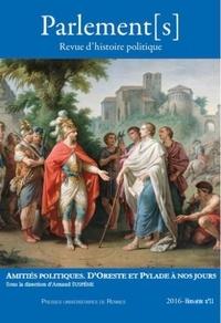 Arnaud Suspène - Parlement[s] Hors-série N° 11/201 : Amitiés politiques - D'Oreste et Pylade à nos jours.