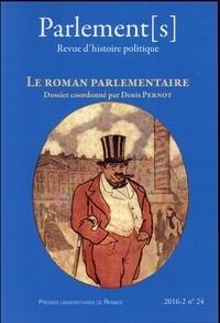 Denis Pernot - Parlement[s] N° 24/2016-2 : Le roman parlementaire.