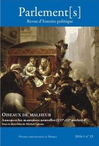 Michel Cassan - Parlement[s] N° 25/2017-1 : Oiseaux de malheur - Annoncer les mauvaises nouvelles (XVIe-XXe siècles).