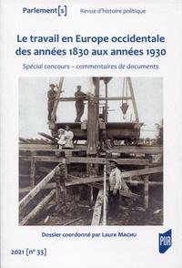 Noëlline Castagnez et Alexandre Borrell - Parlement[s] N° 33/2021-1 : Le travail en Europe occidentale des années 1830 aux années 1930 - Spécial concours : commentaires de documents.
