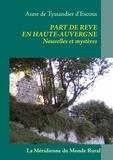 Anne De Tyssandier d'Escous - Part de rêve en Haute-Auvergne - Nouvelles et mystères.