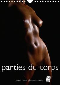 Karl H. warkentin - parties du corps (Calendrier mural 2020 DIN A4 vertical) - Des corps et des lignes corporelles de femmes très sensuelles (Calendrier mensuel, 14 Pages ).