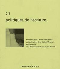 Jean-Claude Montel - Passage d'encres N° 21 : Politiques de l'écriture.