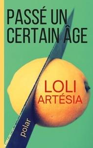 Loli Artésia - Passé un certain âge.