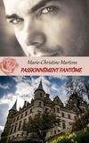 Marie-Christine Martens - Passionnément fantôme.