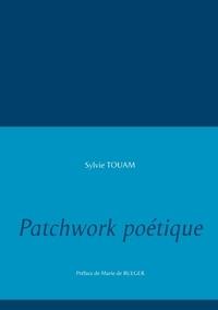 Sylvie Touam - Patchwork poétique.