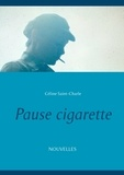 Céline Saint-Charle - Pause cigarette.