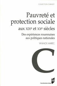 Yannick Marec - Pauvreté et protection sociale aux XIXe et XXe siècles - Des expériences rouennaises aux politiques nationales.