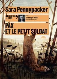 Sara Pennypacker - Pax et le petit soldat. 1 CD audio MP3