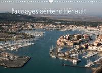 Guenard Ghislain - Paysages aériens Hérault (Calendrier mural 2020 DIN A3 horizontal) - Balade aérienne au dessus de l'Hérault (Calendrier mensuel, 14 Pages ).