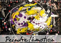 Carmen Mocanu - Peindre l'émotion (Calendrier mural 2020 DIN A4 horizontal) - Un pur bonheur ! (Calendrier mensuel, 14 Pages ).