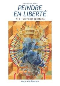 Yves Desvaux-Veeska - Peinture et écriture : exercices spirituels.