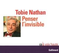 Tobie Nathan - Penser l'invisible. 1 CD audio