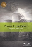Hiroaki Koidé - Penser le nucléaire - Autopsie d'une illusion.