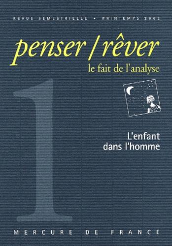 Collectifs - Penser/Rêver N° 1, Printemps 2002 : L'enfant dans l'homme.