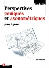 Gérard Calvat - Perspectives coniques et axonométriques - Pas à pas.