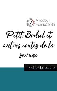 Amadou hampâté Bâ - Petit Bodiel et autres contes de la savane de Amadou Hampâté Bâ (fiche de lecture et analyse complète de l'oeuvre).