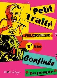 Anne-Sophie Tredet - Petit traité philosophique d'une confinée du peuple.