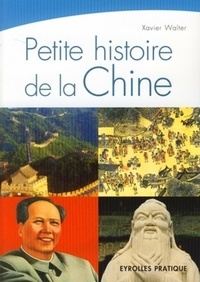 Xavier Walter - Petite histoire de la Chine.