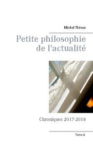Michel Théron - Petite philosophie de l'actualité - Chroniques 2017-2018.