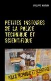Philippe Marion - Petites histoires de la police technique et scientifique.