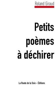 Roland Giraud/rola - Petits poèmes à déchirer.