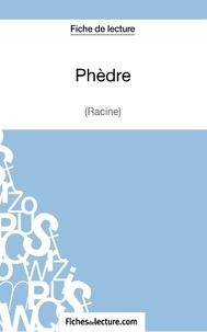 Fichesdelecture.com - Phèdre - Analyse complète de l'oeuvre.