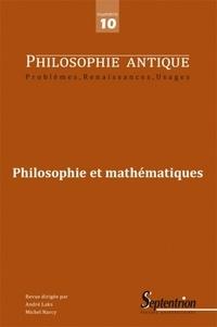 Bernard Vitrac et David Rabouin - Philosophie antique N° 10/2010 : Philosophie et mathématiques.