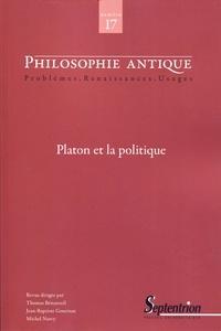 Thomas Bénatouïl et Jean-Baptiste Gourinat - Philosophie antique N° 17, 2017 : Platon et la politique.