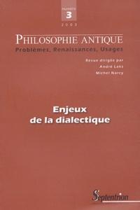André Laks et Michel Narcy - Philosophie antique N° 3/2003 : Enjeux de la dialectique.