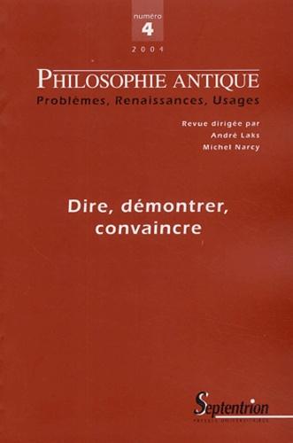 André Laks et Michel Narcy - Philosophie antique N° 4/2004 : Dire, démontrer, convaincre.