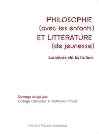 Edwige Chirouter et Nathalie Prince - Philosophie (avec les enfants) et littérature (de jeunesse) - Lumières de la fiction.