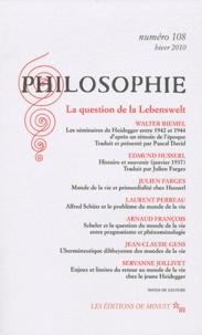 Walter Biemel et Edmund Husserl - Philosophie N° 108, Hiver 2010 : La question de la Lebenswelt.