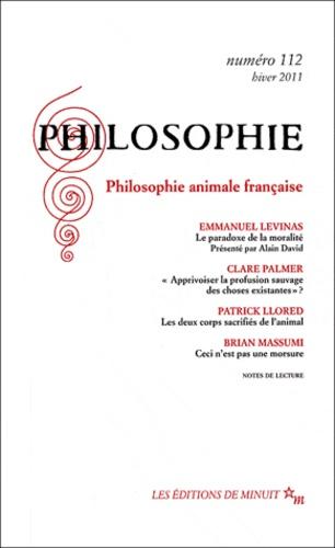 Alain David et Hicham-Stéphane Afeissa - Philosophie N° 112 hiver 2011 : Philosophie animale française.