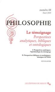 Roger Pouivet et Stéphane Chauvier - Philosophie N° 88, Hiver 2005 : Le témoignage - Perspectives analytiques, bibliques et ontologiques.