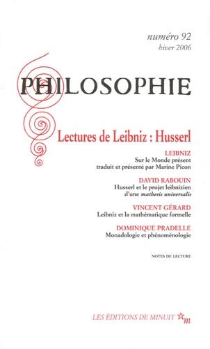 Gottfried-Wilhelm Leibniz et David Rabouin - Philosophie N° 92, Hiver 2006 : Lectures de Leibniz : Husserl.