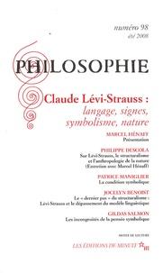 Marcel Hénaff et Philippe Descola - Philosophie N° 98, juin 2008 : Claude Lévi-Strauss : langage, signes, symbolisme, nature.