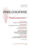 Richard Rorty et Terry P. Pinkard - Philosophie N° 99, automne 2008 : Hegel pragmatiste ?.